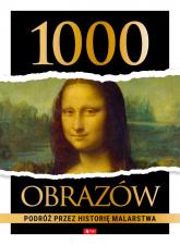 1000 obrazów. Podróż przez historię malarstwa - null null | mała okładka
