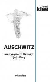 Auschwitz medycyna III Rzeszy i jej ofiary - Ernst Klee | mała okładka
