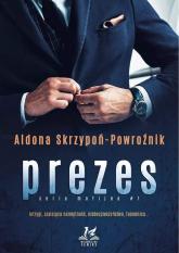 Prezes seria mafijna - Aldona Skrzypoń-Powroźnik | mała okładka
