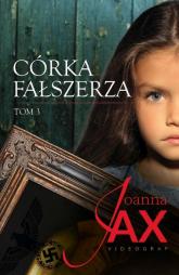 Córka fałszerza Tom 3 - Joanna Jax | mała okładka