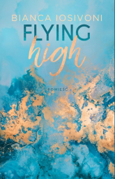 Flying high - Bianca Iosivoni | mała okładka