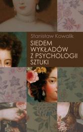 Siedem wykładów z psychologii sztuki - Stanisław Kowalik   mała okładka