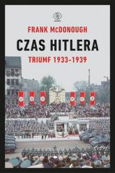 Czas Hitlera Tom 1 Triumf 1933-1939 - Frank McDonough | mała okładka