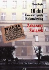 10 dni które wstrząsnęły Rakowiecką - Sławoj Kopka | mała okładka