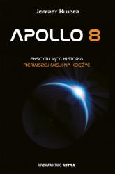 Apollo 8 Pierwsza misja na księżyc - Jeffrey Kluger | mała okładka