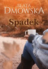 Spadek Wielkie Litery - Beata Dmowska | mała okładka