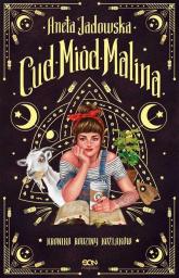 Cud, miód, Malina Kronika rodziny Koźlaków - Aneta Jadowska | mała okładka