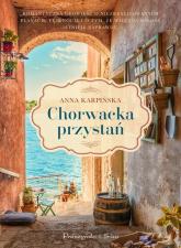 Chorwacka przystań - Anna Karpińska | mała okładka