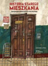 Historia starego mieszkania Fascynująca podróż po XX-wiecznej Rosji - Aleksandra Litwina | mała okładka