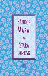 Stara miłość - Sandor Marai   mała okładka