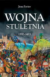 Wojna stuletnia 1337-1453 - Jean Favier | mała okładka