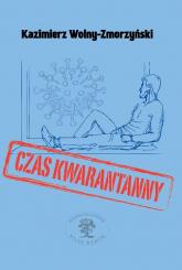 Czas kwarantanny - Kazimierz Wolny-Zmorzyński | mała okładka