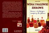 Wina i nalewki ziołowe domowe i tradycyjne receptury dla zdrowia - Teresa Stąpór | mała okładka