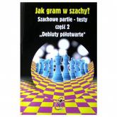 Jak gram w szachy Szachowe partie-testy część 2. Debiuty półotwarte - Wsiewołod Kostrow   mała okładka