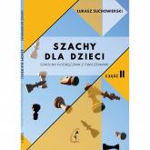 Szachy dla dzieci Część 2 - Łukasz Suchowierski   mała okładka
