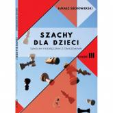 Szachy dla dzieci Część 3 - Łukasz Suchowierski   mała okładka