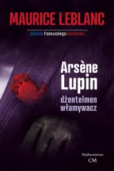 Arsene Lupin dżentelmen włamywacz - Maurice Leblanc | mała okładka