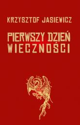 Pierwszy dzień wieczności - Krzysztof Jasiewicz | mała okładka