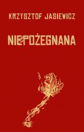Niepożegnana - Krzysztof Jasiewicz | mała okładka