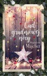Cud grudniowej nocy - Magdalena Majcher   mała okładka