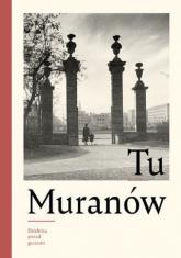 Tu Muranów Dzielnica ponad gruzami / POLIN - zbiorowa Praca | mała okładka