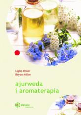 Ajurweda i aromaterapia - Miller Light, Miller Bryan | mała okładka