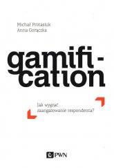 Gamification Jak wygrać zaangażowanie respondenta - Gorączka Anna, Protasiuk Michał | mała okładka