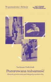 Pozorowana tożsamość Historia przetrwania pod okupacją nazistowską - Nachman Podróżnik | mała okładka