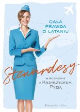 Stewardesy Cała prawda o lataniu - Krzysztof Pyzia   mała okładka
