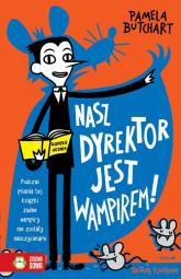 Szkolne szaleństwa Nasz dyrektor jest wampirem! - Pamela Butchart | mała okładka