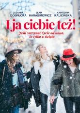 I ja ciebie też! - Zuzanna Dobrucka, Beata Harasimowicz, Katarzyna Kalicińska   mała okładka