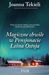 Magiczne chwile w Pensjonacie Leśna Ostoja - Joanna Tekieli   mała okładka