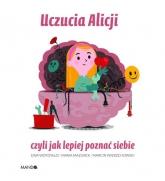 Uczucia Alicji, czyli jak lepiej poznać siebie - Woydyłło Ewa , Mazurek Maria , Wierzchowski Marcin | mała okładka