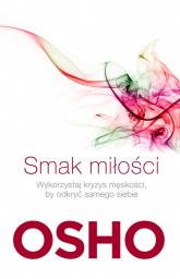 Smak miłości Jak kochać świadomie i bez lęku - Osho | mała okładka