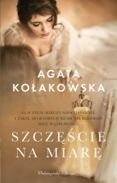 Szczęście na miarę - Agata Kołakowska | mała okładka