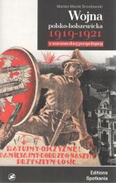 Wojna polsko-bolszewicka 1919-1921 z warszawskiej perspektywy - Drozdowski Marian Marek   mała okładka