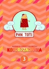 Pan Toti 3 Kolorozadanka - Gara Sorn | mała okładka
