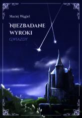 Niezbadane wyroki Gwiazdy - Maciej Wągiel | mała okładka