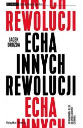 Echa innych rewolucji - Jacek Drozda | mała okładka
