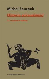 Historia seksualności Tom 3 Troska o siebie - Michel Foucault | mała okładka