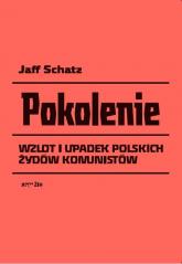 Pokolenie Wzlot i upadek polskich Żydów komunistów - Jaff Schatz | mała okładka