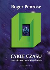 Cykle czasu Nowy niezwykły obraz Wszechświata - Roger Penrose | mała okładka