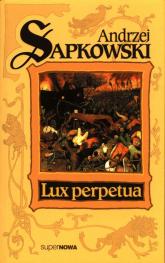 Lux perpetua Trylogia Husycka Tom 3 - Andrzej Sapkowski | mała okładka