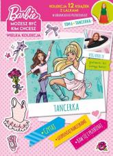 Barbie Możesz być kim chcesz 6 Tancerka - zbiorowe opracowanie | mała okładka