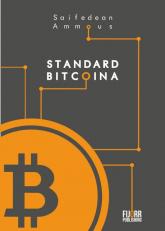 Standard Bitcoina Zdecentralizowana alternatywa dla bankowości centralnej - Saifedean Ammous | mała okładka