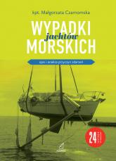 Wypadki jachtów morskich - Małgorzata Czarnomska | mała okładka