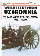 Wielki Leksykon Uzbrojenia Wydanie Specjalne nr 6/20 74MM ARMATA POLOWA - Janicki Paweł, Korbal Jędrzej   mała okładka