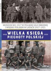 Wielka Księga Piechoty Polskiej Tom 54 Mundur WZ.1917 - Piotr Krukowski | mała okładka
