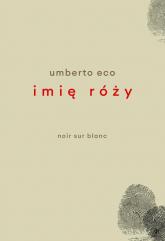 Imię róży Wydanie poprawione przez autora Wydanie z rysunkami Autora - Umberto Eco | mała okładka
