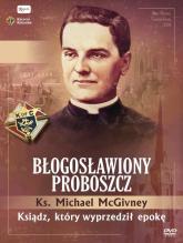 Ks. McGivney, błogosławiony proboszcz Ksiądz, który wyprzedził epokę -  | mała okładka